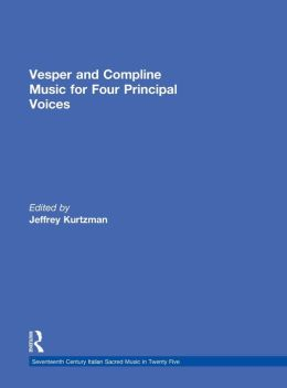 Vesper and Compline Music for Four Principal Voices