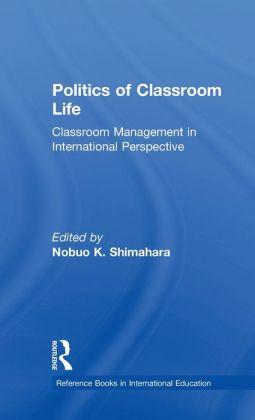 Politics of Classroom Life: Classroom Management in International Perspective