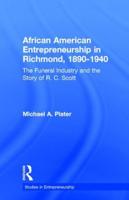 African American Entrepreneurship in Richmond, 1890-1940: The Story of R. C. Scott