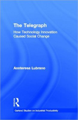 The Telegraph: How Technology Innovation Caused Social Change