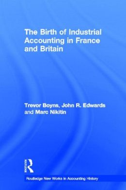 The Birth of Industrial Accounting in France and Britain