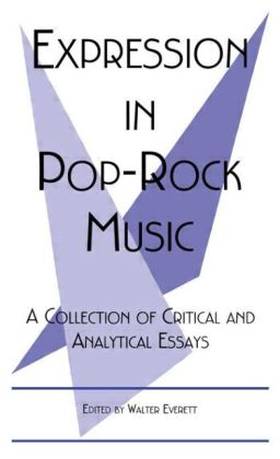 Expression in Pop-Rock Music: A Collection of Critical and Analytical Essays