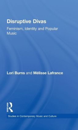 Disruptive Divas: Feminism,Identity and Popular Music