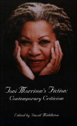 Toni Morrison's Fiction: Contemporary Criticism