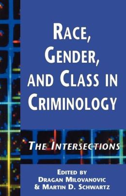 Race, Gender, and Class in Criminology: The Intersections