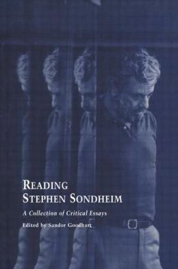 Reading Stephen Sondheim: A Collection of Critical Essays