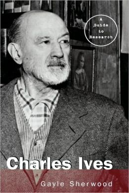 Charles Ives: A Guide to Research