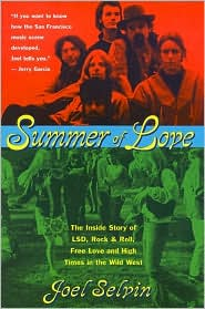 Summer of Love; The Inside Story of LSD, Rock and Roll, Free Love and High Times in the Wild West