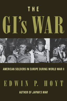GI's War: American Soldiers in Europe During World War II