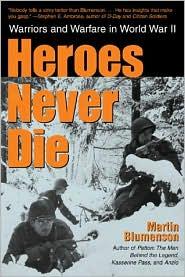 Heroes Never Die: Warriors and Warfare in World War II
