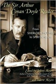Sir Arthur Conan Doyle Reader: From Sherlock Holmes to Spiritualism