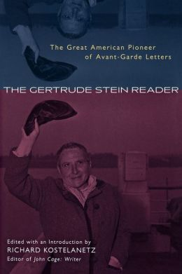 Gertrude Stein Reader: The Great American Pioneer of Avant-Garde Letters