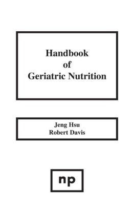 Handbook of Geriatric Nutrition