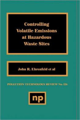 Controlling Volatile Emissions at Hazardous Waste Sites
