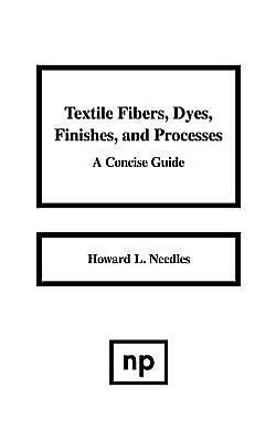 Textile Fibers, Dyes, Finishes and Processes: A Concise Guide