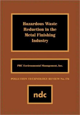 Hazardous Waste Reducation in the Metal Finishing Industry