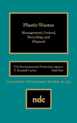Plastic Wastes: Management, Control, Recycling and Disposal
