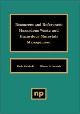 Resources and References: Hazardous Waste and Hazardous Materials Management