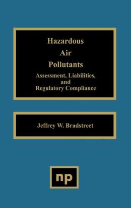 Hazardous Air Pollutants: Assessment, Liabilities and Regulatory Compliance