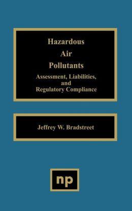 Hazardous Air Pollutants: Assessment, Liabilities and Regulatory Compliance