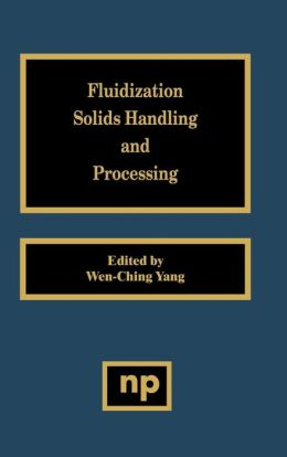 Fluidization, Solids Handling, and Processing: Industrial Applications