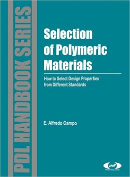 Selection of Polymeric Materials: How to Select Design Properties from Different Standards