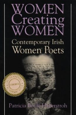 Women Creating Women: Contemporary Irish Women Poets