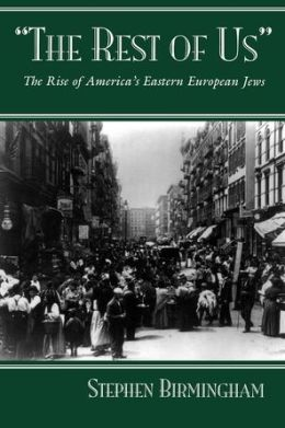 Rest of Us: The Rise of America's Eastern European Jews