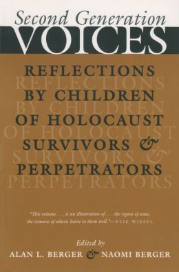 Second Generation Voices: Reflections by Children of Holocaust Survivors and Perpetrataors