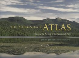 The Adirondack Atlas: A Geographic Portrait of the Adirondack Park