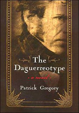 The Daguerreotype: A Novel
