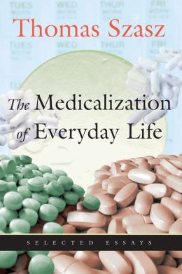 The Medicalization of Everyday Life: Selected Essays