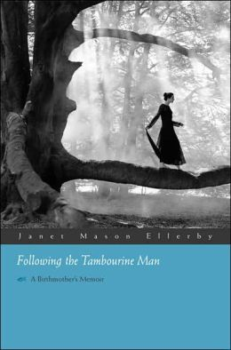 Following the Tambourine Man: A Birthmother's Memoir
