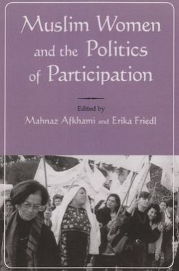 Muslim Women and the Politics of Participation: Implementing the Beijing Platform