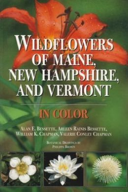 Wildflowers of Maine, New Hampshire and Vermont in Color