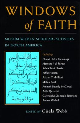 Windows of Faith: Muslim Women Scholar-Activists of North America