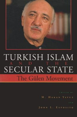 Turkish Islam and the Secular State: The Gulen Movement