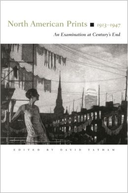 North American Prints, 1913-1947: An Examination at Century's End