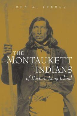 The Montaukett Indians of Eastern Long Island