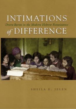Intimations of Difference: Dvora Baron in the Modern Hebrew Renaissance