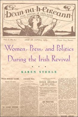 Women, Press, and Politics during the Irish Revival