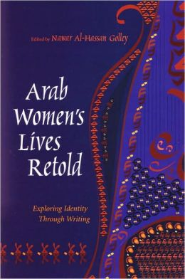 Arab Women's Lives Retold: Exploring Identity Through Writing
