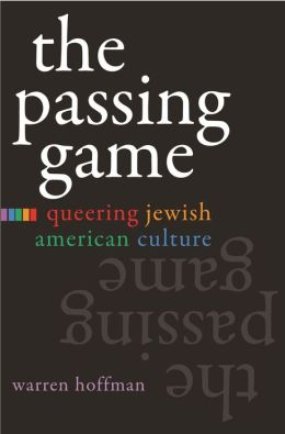 The Passing Game: Queering Jewish American Culture