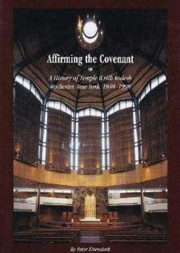 Affirming the Convenant: A History of Temple B'rith Kodesh Rochester, New York, 1848-1998