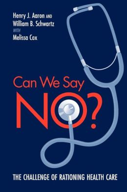 Can We Say No? The Challenge of Rationing Health Care