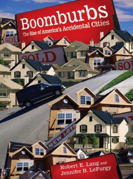 Boomburbs: The Rise of America's Accidental Cities
