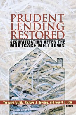 Prudent Lending Restored: Securitization After the Mortgage Meltdown