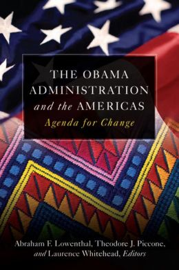 The Obama Administration and the Americas: Agenda for Change