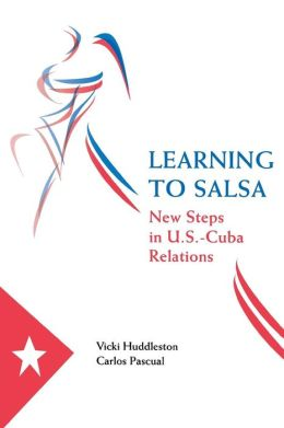 Learning to Salsa: New Steps in U.S.-Cuba Relations