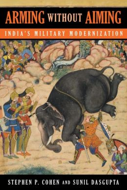 Arming without Aiming: India's Military Modernization